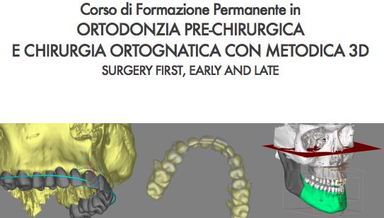 ORTODONZIA PRE-CHIRURGICA E CHIRURGIA ORTOGNATICA CON METODICA 3D